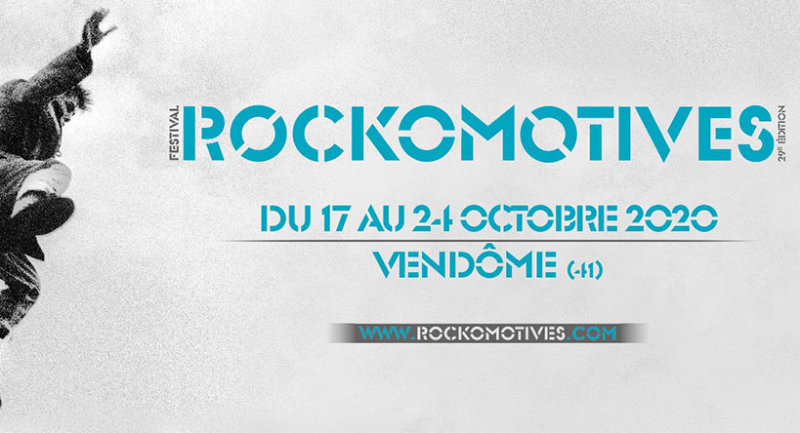 festival rockomotives du 17 au 24 octobre 2020, Vendôme www.rockomotives.com